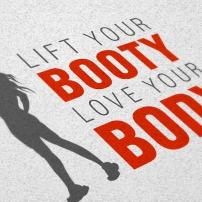 Lift Your Booty, Love Your Body